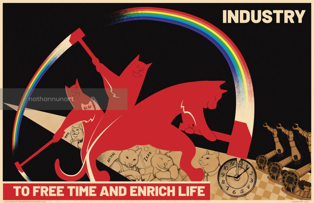 Industry to Free Time and Enrich Life - part of my series of pastiche cat posters based on images and styles from the soviet era with reinterpreted meanings