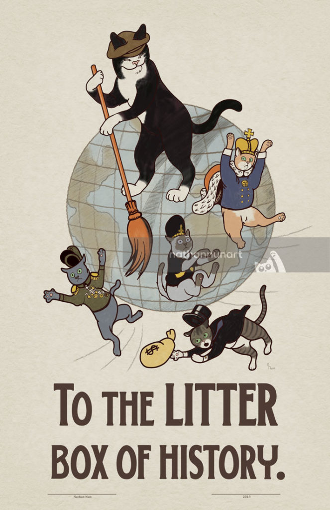 To the Litter Box of History - part of my Soviet Cat series of pastiche cat posters.