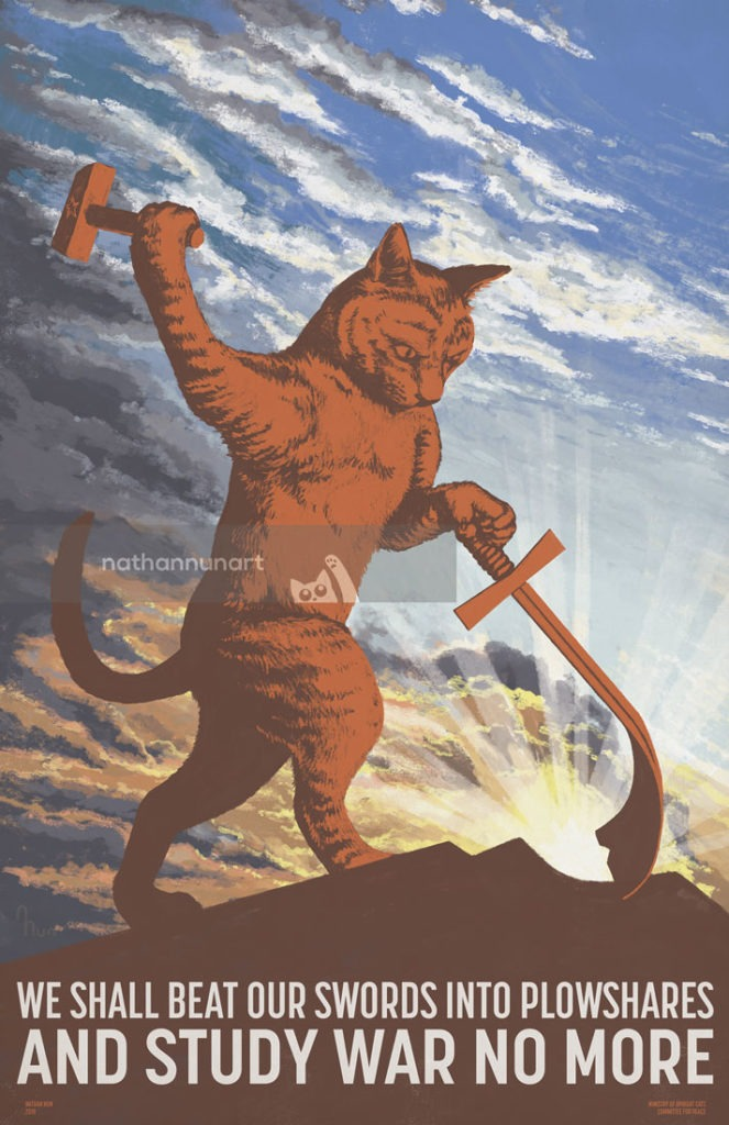 We Shall Beat Our Swords Into Plowshares and Study War No More - Soviet cat poster.